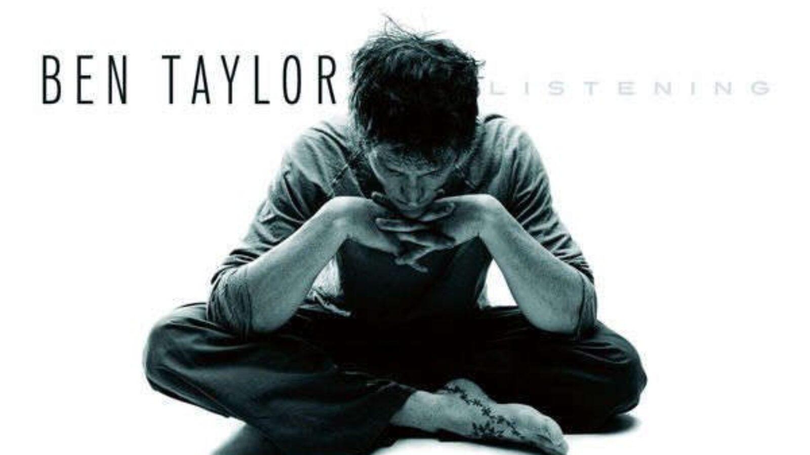 BEN TAYLOR Listening