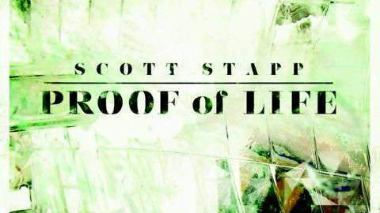 SCOTT STAPP – Proof Of Life