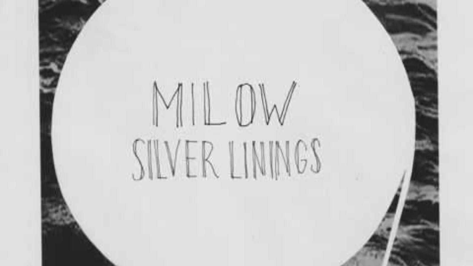 MILOW Silver Linings