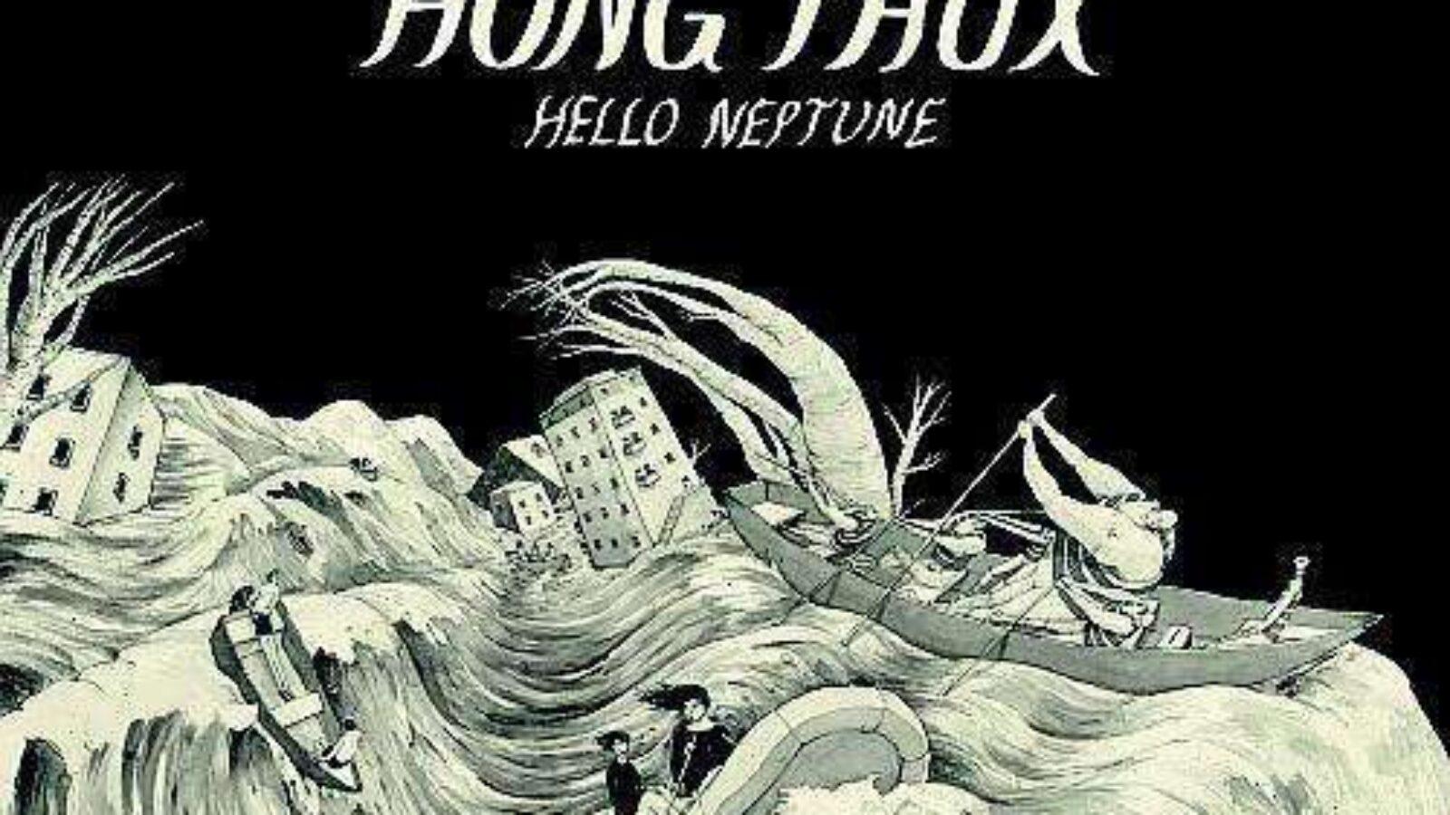 HONG FAUX – Hello Neptune