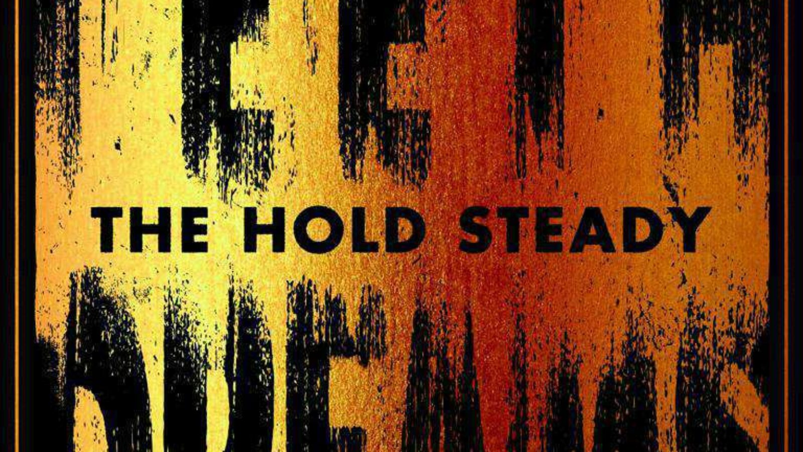 THE HOLD STEADY – Teeth And Dreams