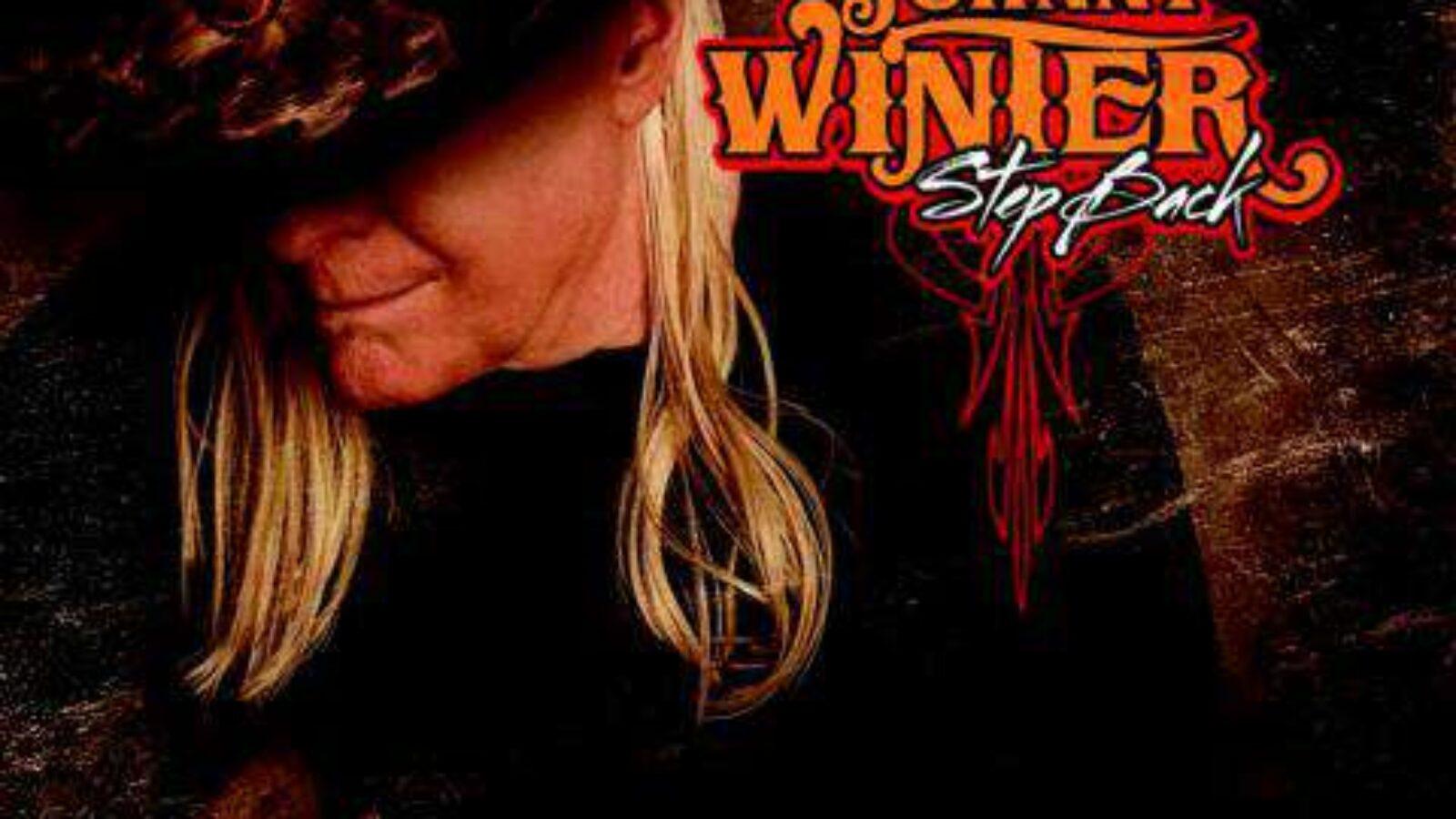 JOHNNY WINTER – STEP BACK