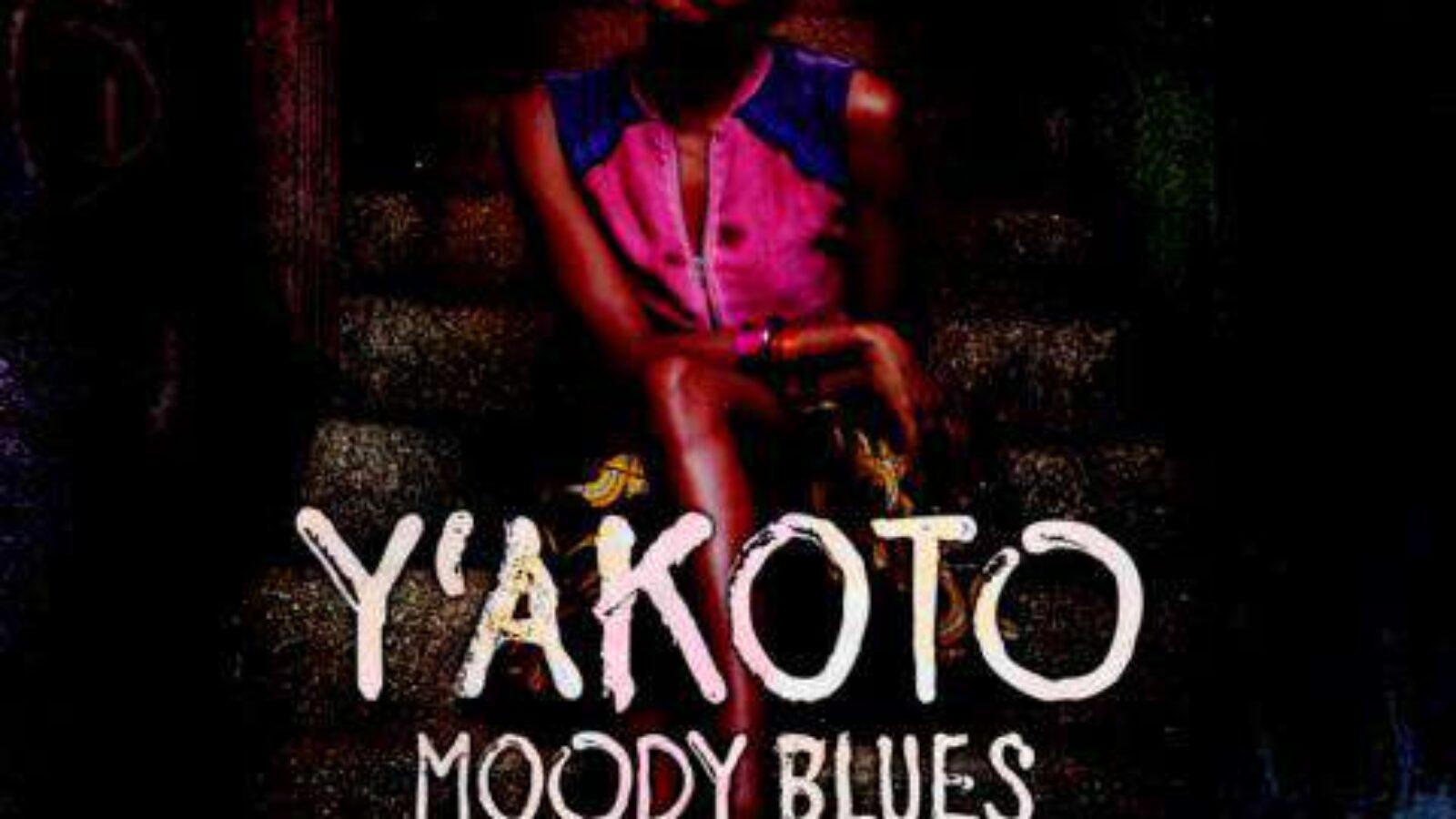 Y`AKOTO – Moody Blues
