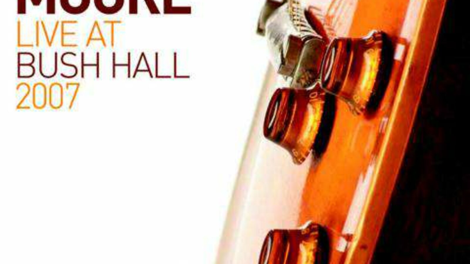 Gary Moore – Live At Bush Hall