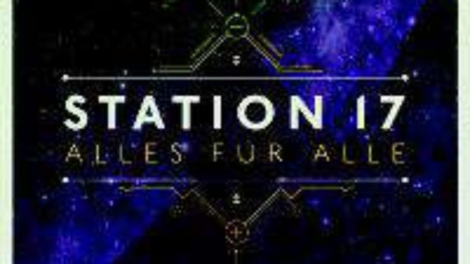Station 17 – Alles Für Alle