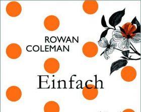 BUCH-TIPP: EINFACH UNVERGESSLICH - ROWAN COLEMAN