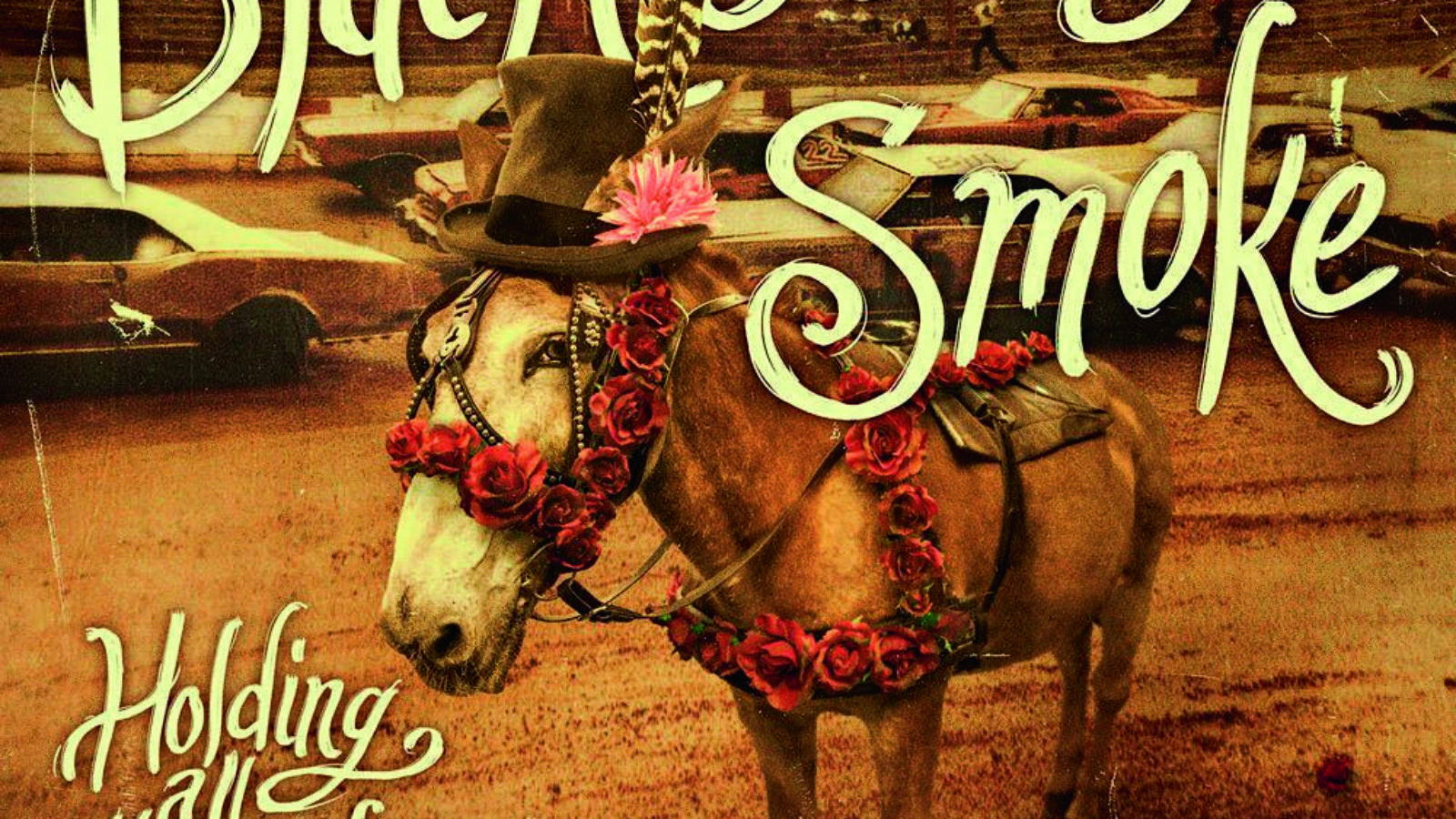BLACKBERRY SMOKE – Holding All The Roses