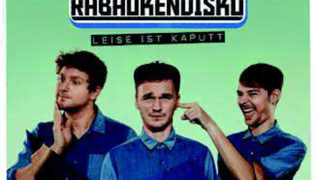 Rabaukendisko - Leise Ist Kaputt