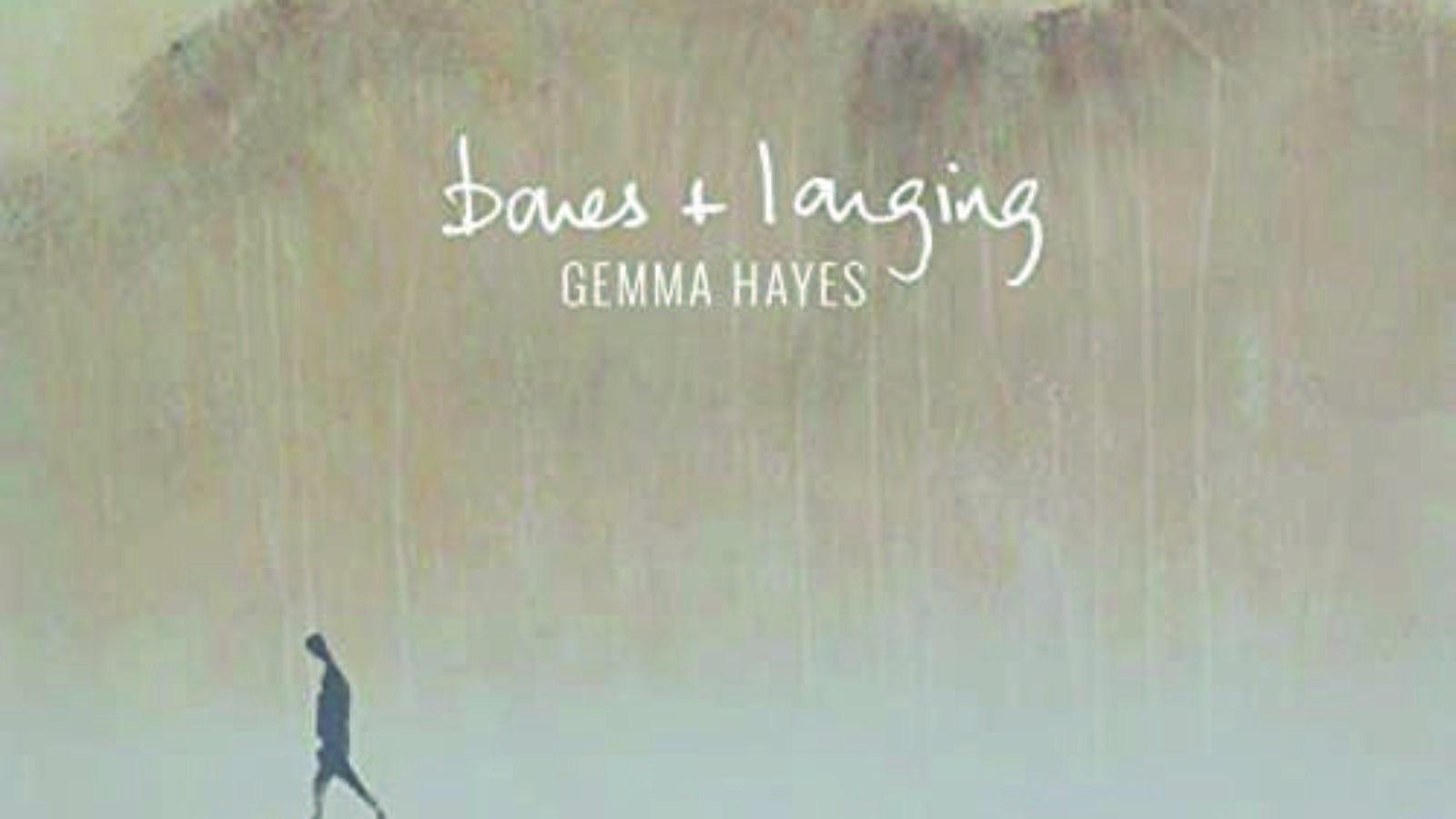 GEMMA HAYES Bones + Longing