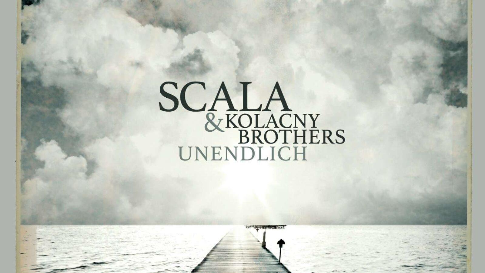 OXMOX CD-Tipp: SCALA & KOLACNY BROTHERS Unendlich