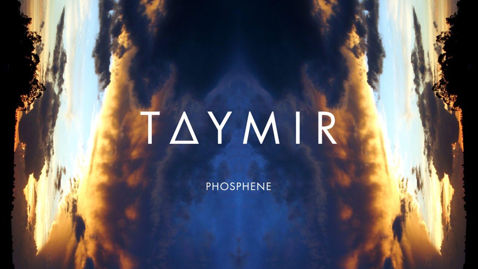 TAYMIR Phosphene