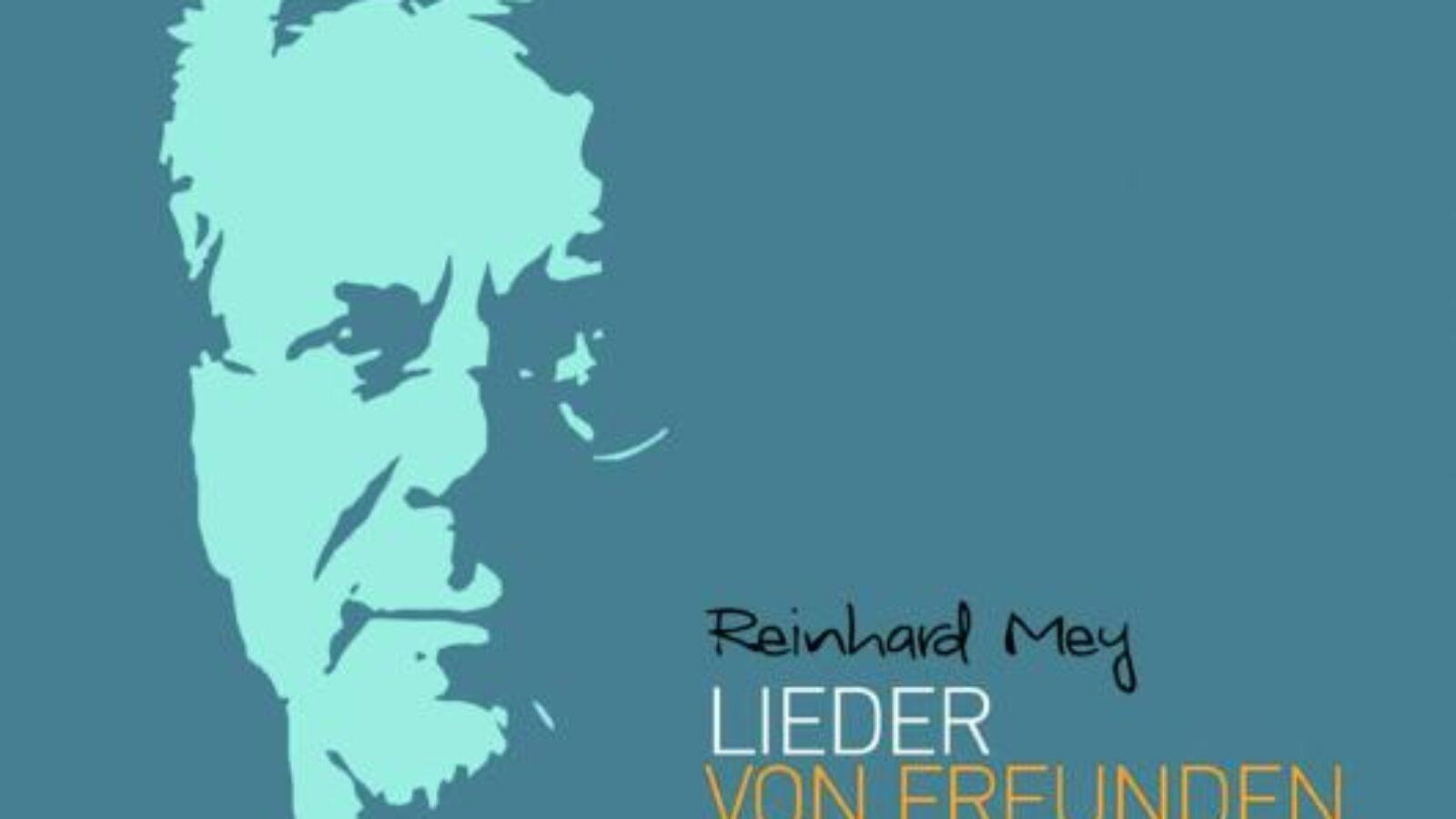 OXMOX CD-Tipp : REINHARD MEY : Lieder Von Freunden