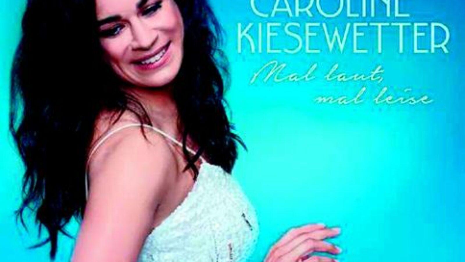OXMOX CD-Tipp : CAROLINE KIESEWETTER – Mal Laut, Mal Leise