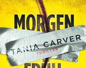 OXMOX Buch-Tipp: MORGEN FRÜH, WENN DU WILLST von Tania Carver