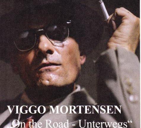 """Viggo Mortensen - """"On the Road - Unterwegs"""""""