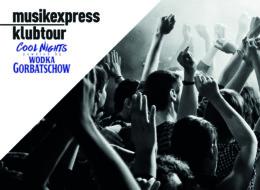 Musikexpress Klubtour 2018 mit Wodka Gorbatschow