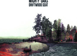 CD Tipp:  Mighty Oaks, Driftwood Seat