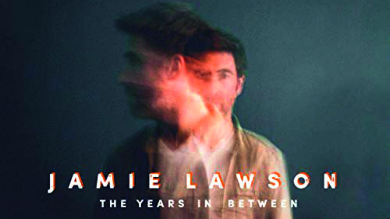 Auf die Ohren: Jamie Lawson – The Years In Between