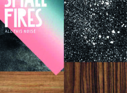 Auf die Ohren: Small Fires - All This Noise