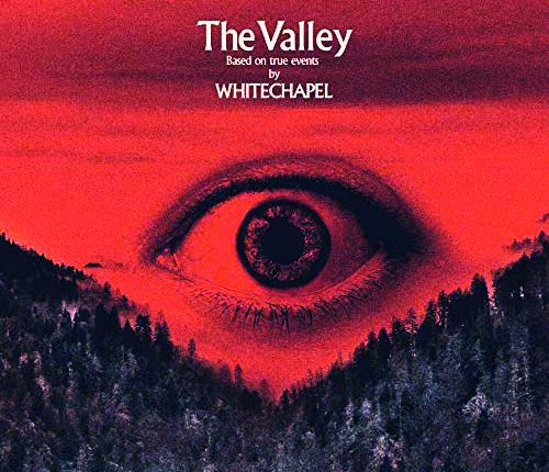 Auf die Ohren: Whitechapel - The Valley