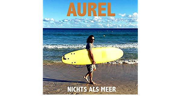 Aurel - Nichts als Meer