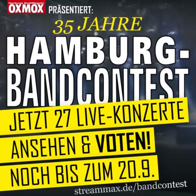"""35. HAMBURG-BANDCONTEST - Weltpremiere! OXMOX präsentiert den weltweit ersten """"Streaming-Bandcontest""""!"""